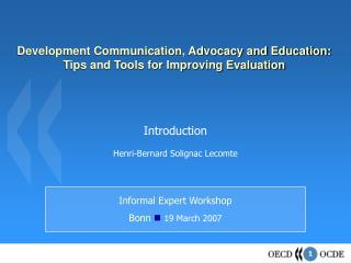 Development Communication, Advocacy and Education: Tips and Tools for Improving Evaluation