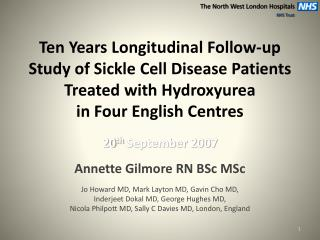 20 th  September 2007 Annette Gilmore RN BSc MSc Jo Howard MD, Mark Layton MD, Gavin Cho MD,