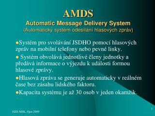 AMDS Automatic Message Delivery System (Automatický systém odesílání hlasových zpráv)
