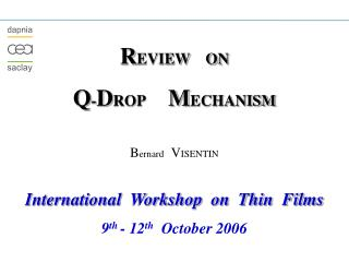 REVIEW    ON Q-DROP      MECHANISM  Bernard   VISENTIN  International  Workshop  on  Thin  Films 9th - 12th  October 200