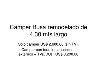 Camper Busa remodelado de 4.30 mts largo