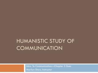 Humanistic Study of Communication