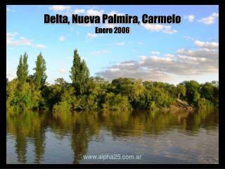 Delta, Nueva Palmira, Carmelo Enero 2006