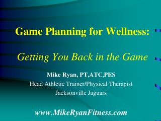 Game Planning for Wellness: Getting You Back in the Game
