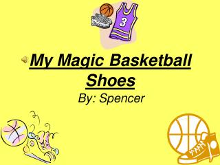 My Magic Basketball Shoes
