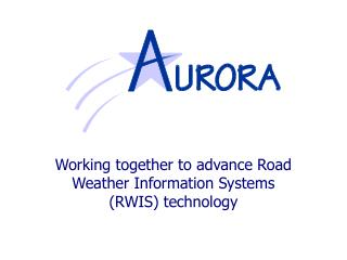 Working together to advance Road Weather Information Systems (RWIS) technology