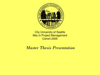 City University of Seattle Msc in Project Management Cohort 2005