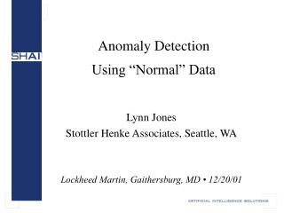 Anomaly Detection  Using �Normal� Data