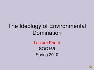 The Ideology of Environmental Domination