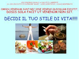 DECIDI IL TUO STILE DI VITA!!!!!