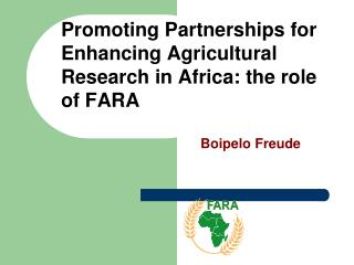 Promoting Partnerships for Enhancing Agricultural Research in Africa: the role of FARA