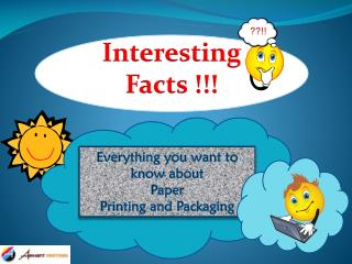 Everything you want to know about  Paper  Printing and Packaging