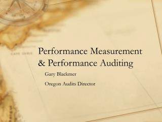 Performance Measurement  & Performance Auditing