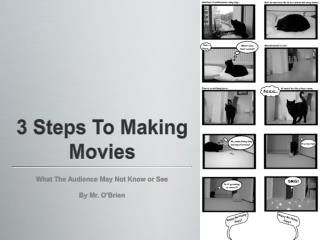 3 Steps To Making Movies
