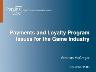 Payments and�Loyalty Program Issues for the Game Industry