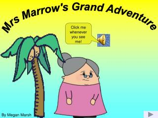 Mrs Marrow's Grand Adventure