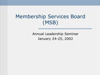 Membership Services Board (MSB)