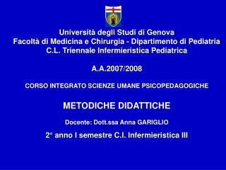 Universit  degli Studi di Genova  Facolt  di Medicina e Chirurgia - Dipartimento di Pediatria C.L. Triennale Infermieris