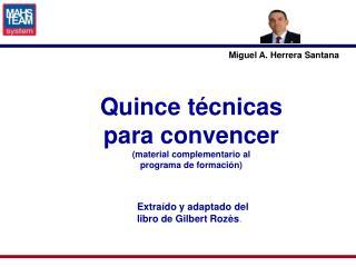 Quince técnicas  para convencer  (material complementario al  programa de formación)