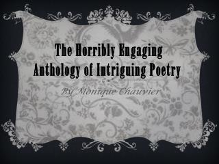 The Horribly Engaging  Anthology of Intriguing Poetry
