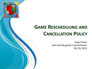 Game Rescheduling and Cancellation Policy