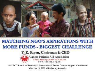 MATCHING NGO'S ASPIRATIONS WITH MORE FUNDS - BIGGEST CHALLENGE