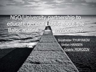 NGO/University partnership to educate general public about the Baltic marine         environment