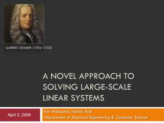 A Novel approach to solving large-scale linear systems