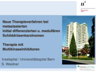Inselspital / Universitätsspital Bern S. Weidner