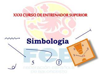 XXXI CURSO DE ENTRENADOR SUPERIOR