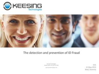 The detection and prevention of ID Fraud Keesing  Technologies Rosalie  Koerts  (+31 207 157 812)