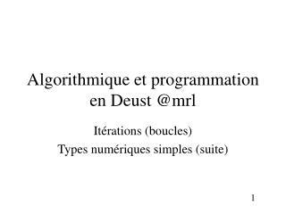 Algorithmique et programmation en Deust @mrl