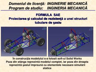 FORMULA  SAE Proiectarea  ş i calculul de rezisten ţă a unei structuri tubulare de şasiu