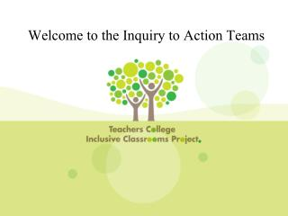 Welcome to the Inquiry to Action Teams