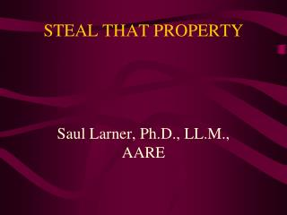 STEAL THAT PROPERTY