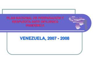 VENEZUELA, 2007 - 2008