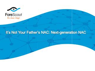 It's Not Your Father's NAC: Next-generation NAC