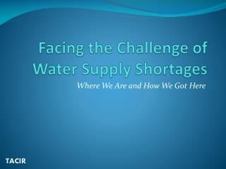 Facing the Challenge of Water Supply Shortages
