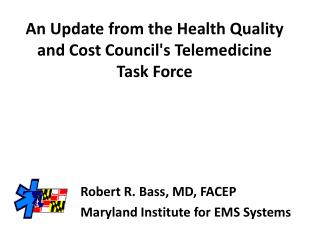 An Update from the Health Quality and Cost Council's Telemedicine Task Force