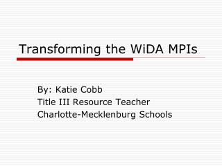 Transforming the WiDA MPIs