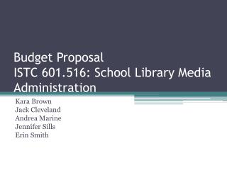 Budget Proposal ISTC 601.516: School Library Media Administration