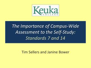 The Importance of Campus-Wide Assessment to the Self-Study: Standards 7 and 14