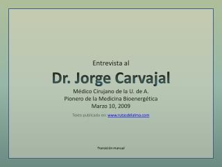 Entrevista al  Dr. JorgeCarvajal