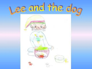 Lee and the dog