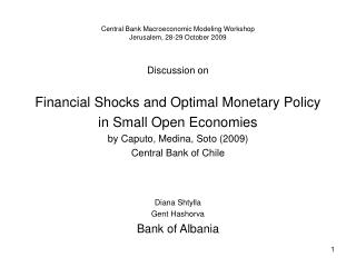 Central Bank Macroeconomic Modeling Workshop Jerusalem, 28-29 October 2009