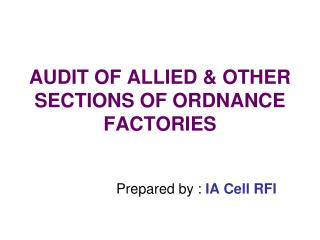 AUDIT OF ALLIED & OTHER SECTIONS OF ORDNANCE FACTORIES