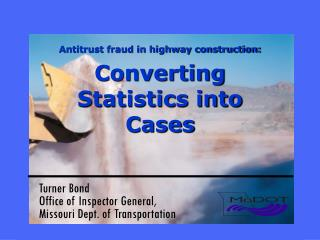 Antitrust fraud in highway construction: Converting Statistics into Cases