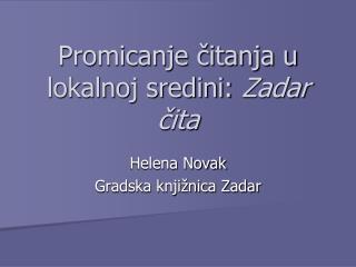 Promicanje čitanja u lokalnoj sredini:  Zadar čita