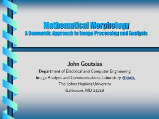 Mathematical Morphology A Geometric Approach to Image Processing and Analysis