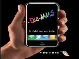 Die MMS